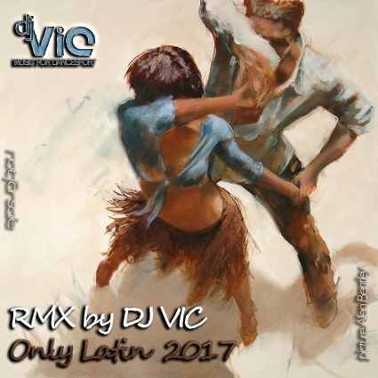 Dj VIC Only Latin 2017