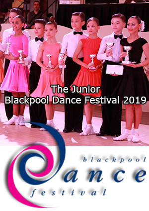 The Junior Blackpool Dance Festival 2019